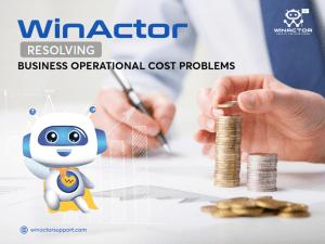WinActor – ช่วยแก้ไขปัญหาต้นทุนการดำเนินงานของธุรกิจ